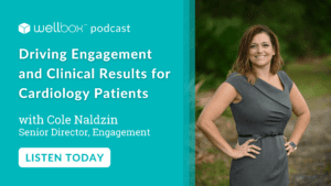 You're invited to listen in on our podcast: Driving Engagement and Clinical Results for Cardiology Patients.