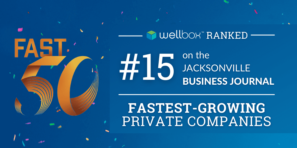 Jacksonville Business Journal revealed Wellbox as No. 15 within its 2021 Fast 50 Awards, which recognizes the fastest-growing companies.